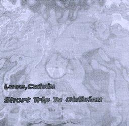 Love, Calvin - Short Trip To Oblivion