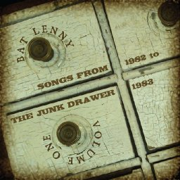 Bat Lenny | Songs From the Junk Drawer Vol. 1 '82-'83