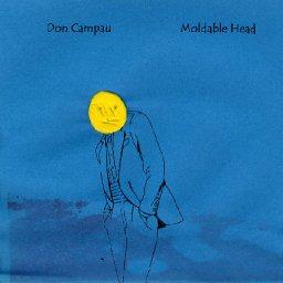 Don Campau   Moldable Head