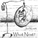 Joel Krutt - What Next?