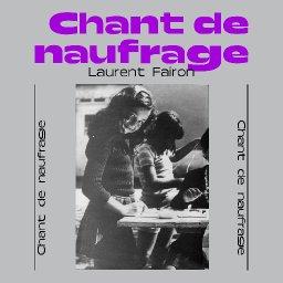 Laurent Fairon   Chant de naufrage